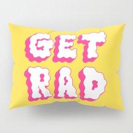 get rad Pillow Sham