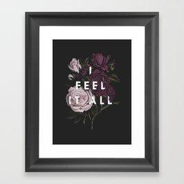 I Feel It All Framed Art Print