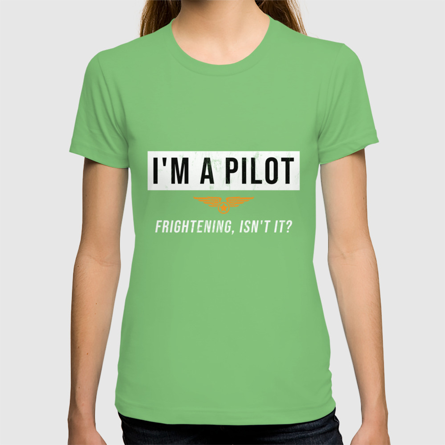 online store 1d782 0dcb5 I'm A Pilot Frightening, Isn't It? TShirt Distressed T-shirt
