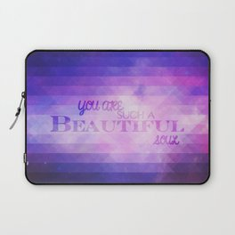 You're such a beautiful soul. Laptop Sleeve