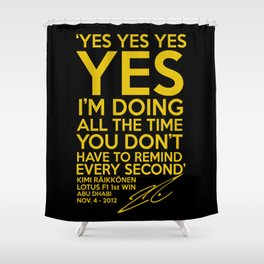 Kimi Raikkonen F1 Lotus I'm doing all the time Shower Curtain