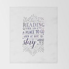 Reading gives us a place to go - inversed Throw Blanket