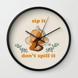 Sip It, Don't Spill It Wall Clock