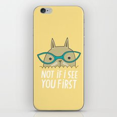 Not If I See You First iPhone & iPod Skin
