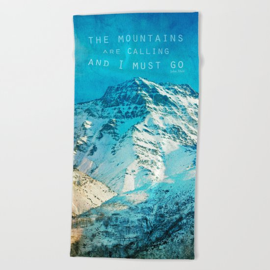 Adventure. The mountains are calling, and I must go. John Muir. Beach Towel