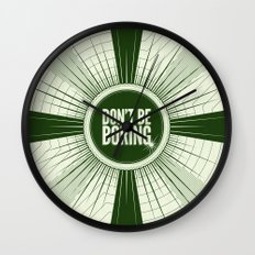 Don't Be Boring Wall Clock