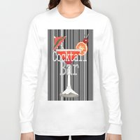 cocktail Long Sleeve T-shirts featuring Cocktail Bar by Sartoris ART