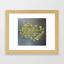 What Matters Framed Art Print