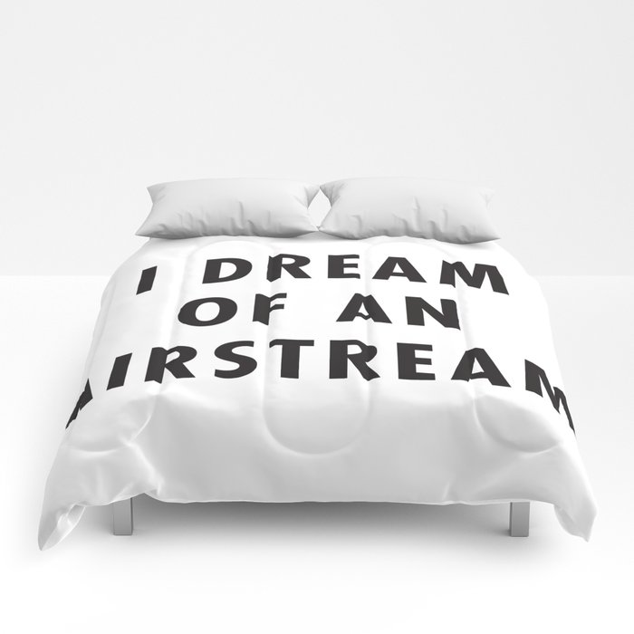 I Dream of an Airstream Comforters