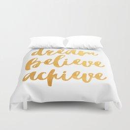Dream, believe, achieve Duvet Cover