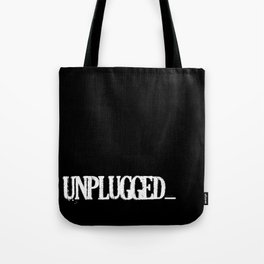Unplugged by B & BB Tote Bag