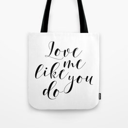 Love me like you do, Printable Poster, Fiancee & Fiance Gift, Instant Download Tote Bag