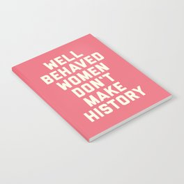 Well Behaved Women Feminist Quote Notebook