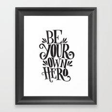 BE YOUR OWN HERO Framed Art Print