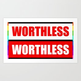 Worthless Art Print
