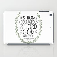scripture iPad Cases featuring Be Strong and Courageous - Joshua 1:9 Scripture Art by Susan Windsor