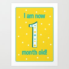 I'm a One Month Old Baby! Art Print