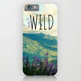 Keep It Wild iPhone Case