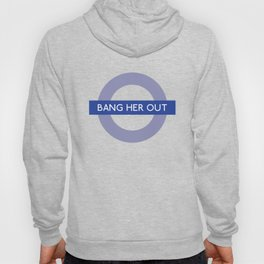 Bang Her Out | TFL Hoody