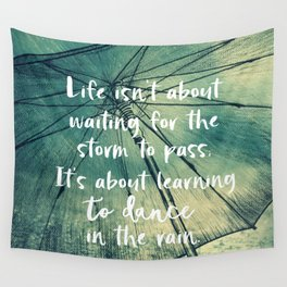 Life Learning to Dance in the Rain Quote Wall Tapestry