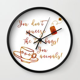 Don't Squeeze the Tea Bag - Orange Wall Clock