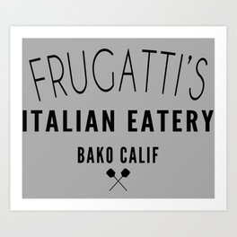 FRUGATTI'S CALIF Art Print