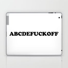 ABC - Fuck Off Offensive Quote Laptop & iPad Skin