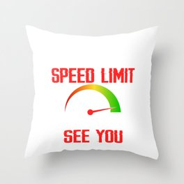 """Racing Shirt """"Yes Officer I Saw The Speed Limit I Just Didn't See You"""" T-shirt Design Made For Racer Throw Pillow"""