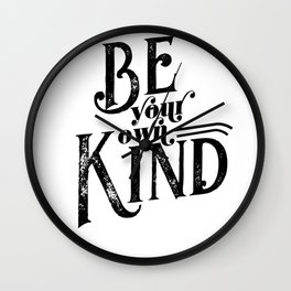 Be your own Kind Wall Clock