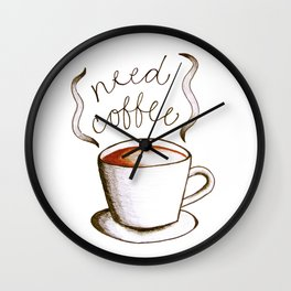 Need Coffee Wall Clock