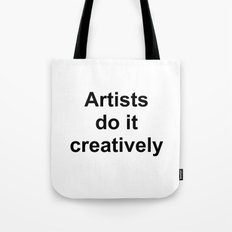 Artists Do It Creatively Tote Bag