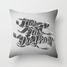 Live Fast Die Young - Black and White Throw Pillow