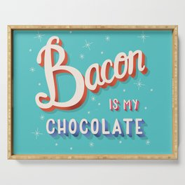 Bacon is my chocolate hand lettering typography modern poster design Serving Tray