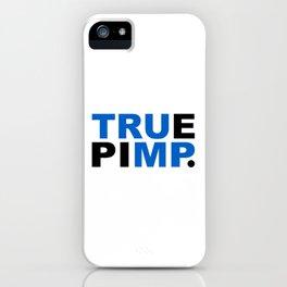 true pimp iPhone Case