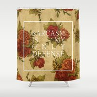 sarcasm Shower Curtains featuring sarcasm is my only defense by bitchyvulcans