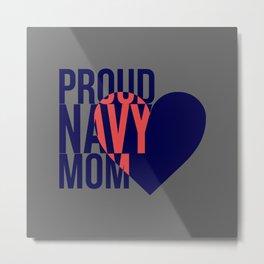 Proud Navy Mom Metal Print