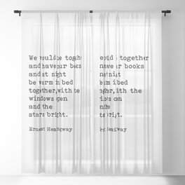 We Would Be Together And Have Our Books, Ernest Hemingway Quote Sheer Curtain