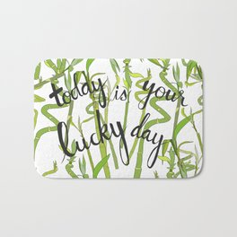 Today is Your Lucky Day Bath Mat