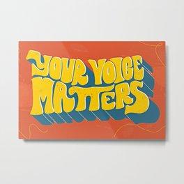 Your Voice Metal Print