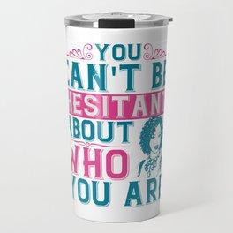 Women Motivation - Who You Are Travel Mug