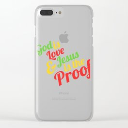 """Faith Tee For A Faithful You """"God Is Love & Jesus Is The Proof"""" T-shirt Design Jesus Church Amen Clear iPhone Case"""