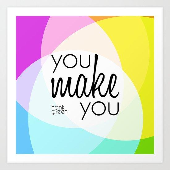 """You make you"" - Hank Green Art Print"