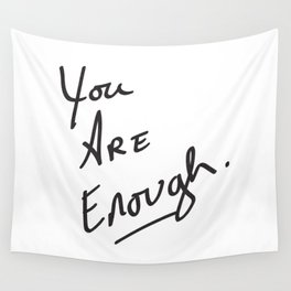 You are enough. Wall Tapestry