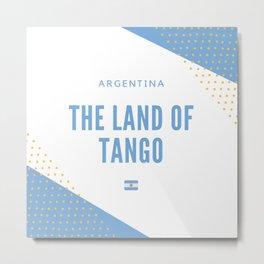 Argentina the Land of Tango Metal Print
