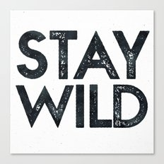 STAY WILD Vintage Adventure Quote Text in Black and White Canvas Print