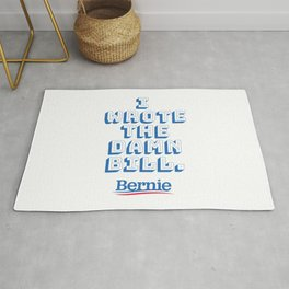 I wrote the damn bill. Bernie Sanders quote! Rug