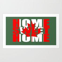 Home Sweet Home (Canada) Art Print