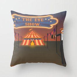 wellcome to the eye show Throw Pillow
