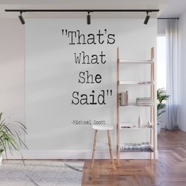"""The Office Micheal Scott Quote """" That's what she said"""" Wall Mural"""