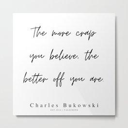 98   | 200310 |  Charles Bukowski Quotes | Minimalist | Line Quote Metal Print
